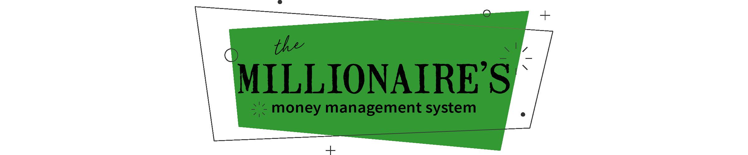 millionaire money management system